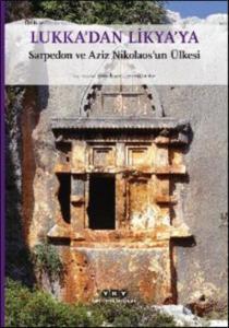 Lukka'dan Likya'ya Sarpedon ve Aziz Nikolaos'un Ülkesi (Küçük Boy)