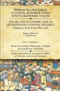 Mahkeme Kayıtları Işığında 17. Yüzyıl İstanbul'unda Sosyo-Ekonomik Yaşam Cilt-1: Esnaf ve Localar