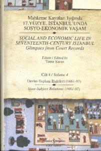 Mahkeme Kayıtları Işığında 17. Yüzyıl İstanbul'unda Sosyo-Ekonomik Yaşam Cilt-4: Devlet-Toplum