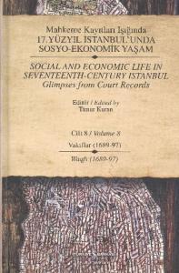 Mahkeme Kayıtları Işığında 17.Yüzyıl İstanbul'unda Sosyo-Ekonomik Yaşam Cilt:8
