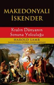 Makedonyalı İskender Kralın Dünyanın Sonuna Yolculuğu