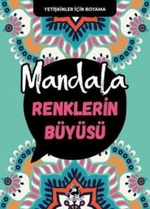Mandala-Renklerin Büyüsü-Yetişkinler İçin Boyama