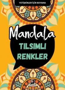 Mandala-Tılsımlı Renkler-Yetişkinler İçin Boyama