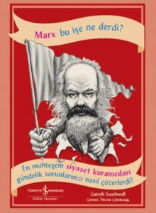Marx Bu İşe Ne Derdi