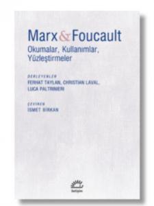 Marx-Foucault-Okumalar Kullanımlar Yüzleştirmeler
