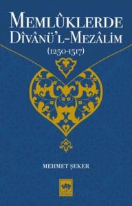 Memlüklerde Divanül Mezalim 1250-1517