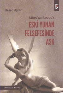 Mitostan Logasa Eski Yunan Felsefesinde Aşk