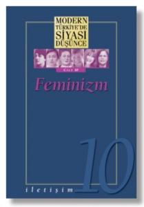 Modern Türkiye'de Siyasi Düşünce Cilt 10 Feminizm-K. Kapak