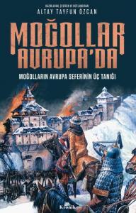 Moğollar Avrupada-Moğolların Avrupa Seferinin Üç Tanığı 1241-1242
