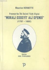 Moralı Esseyit Ali Efendi (1797-1802)