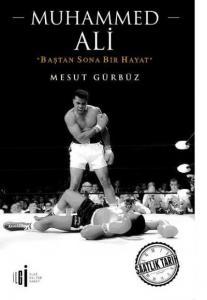 Muhammed Ali-Baştan Sona Bir Hayat