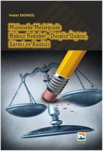 Muhasebe Mesleğinde Haksız Rekabet-Disiplin İlişkisi Süreci ve Analizi