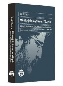 Müstağrip Aydınlar Yüzyılı-Akif Emre Bütün Eserleri-3