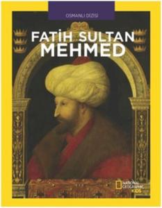 National Geographic Kids-Fatih Sultan Mehmed