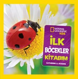 National Geographic Kids-İlk Böcekler Kitabım