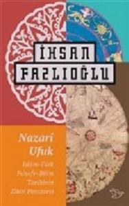Nazari Ufuk-İslam Türk Felsefe Bilim Tarihinin Zihin Penceresi