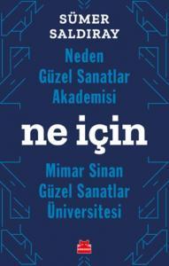 Neden Güzel Sanatlar Akademisi-Ne İçin Mimar Sinan-Güzel Sanatla Üniversitesi