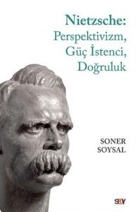 Nietzsche-Perspektivizm Güç İstenci Doğruluk