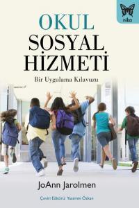 Okul Sosyal Hizmeti-Bir Uygulama Kılavuzu