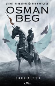 Osman Beg-Cihan İmparatorluğunun Kurucusu