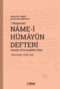 Osmanlı Arşiv Kaynaklarından 1 Numaralı Name-i Hümayun Defteri