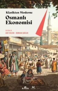 Osmanlı Ekonomisi Klasikten Moderne Kurumlar-Uygulamalar