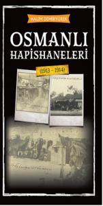 Osmanlı Hapishaneleri 1913-1914