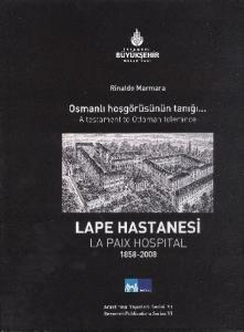 Osmanlı Hoşgörüsünün Tanığı...Lape Hastanesi