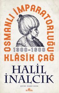 Osmanlı İmparatorluğu Klasik Çağ 1300-1600