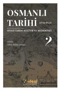 Osmanlı Tarihi 2 Siyasi Tarih-Kültür ve Medeniyet 1774-1922