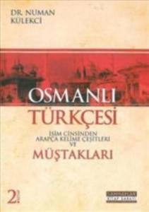 Osmanlı Türkçesi-İsim Cinsinden Arapça Kelime Çeşitleri Müştakları 2. Kitap