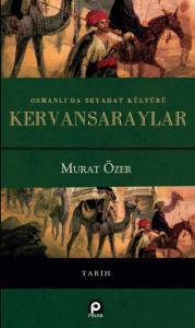 Osmanlıda Seyahat Kültürü Kervansaraylar