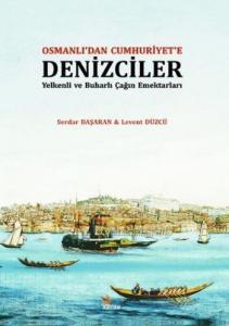 Osmanlıdan Cumhuriyete Denizciler