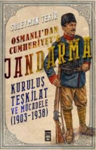 Osmanlıdan Cumhuriyete Jandarma