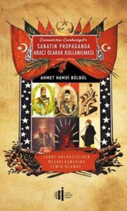 Osmanlıdan Cumhuriyete Sanatın Propaganda Aracı Olarak Kullanılması