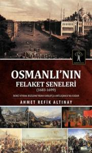 Osmanlının Felaket Seneleri