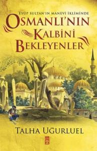 Osmanlının Kalbini Bekleyenler