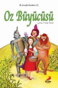 Oz Büyücüsü-İlk Gençlik Klasikleri Dizisi 25