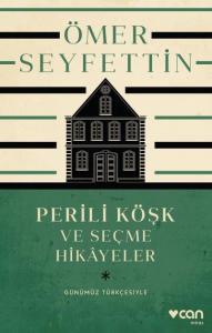 Perili Köşk ve Seçme Hikayeler-Günümüz Türkçesiyle