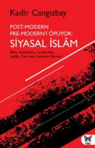 Post-Modern Pre-Moderni Öpüyor-Siyasal İslam