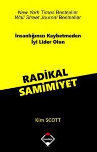 Radikal Samimiyet-İnsanlığınızı Kaybetmeden İyi Lider Olun