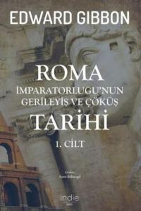 Roma İmparatorluğunun Gerileyiş ve Çöküş Tarihi 1.Cilt