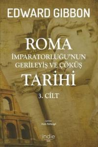 Roma İmparatorluğunun Gerileyiş ve Çöküş Tarihi 3.Cilt