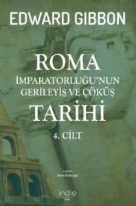 Roma İmparatorluğunun Gerileyiş ve Çöküş Tarihi 4.Cilt