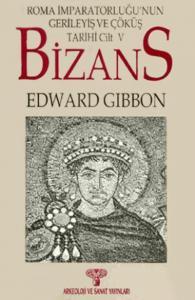 Roma Imparatorluğu'nun Gerileyiş ve Çöküş Tarihi Cilt V-Bizans