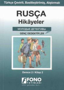 Rusça-Türkçe Hikayeler (Derece-2/Kitap-2) : Genç Dedektifler