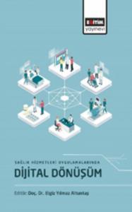 Sağlık Hizmetleri Uygulamalarında Dijital Dönüşüm