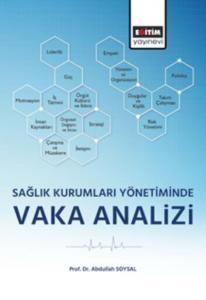 Sağlık Kurumları Yönetiminde Vaka Analizi