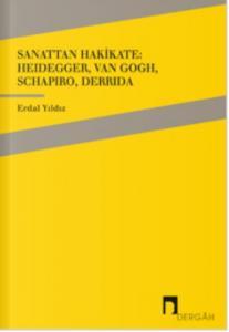 Sanattan Hakikate Heidegger-Van Gogh-Schapiro-Derrida