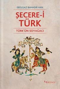 Şecere-i Türk-Türkün Ağacı